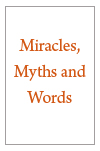 Miracles, Myths and Words